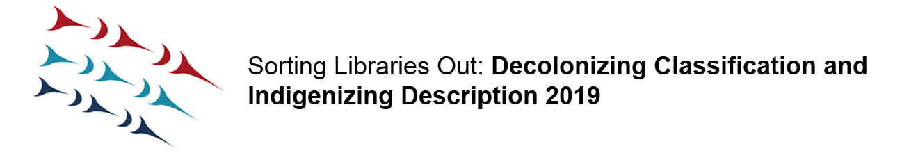 Sorting Libraries Out: Decolonizing Classification and Indigenizing Description